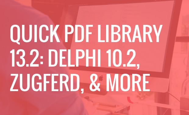 Quick PDF Library 13.12 out now, featuring Delphi 10.2 Tokyo support basic ZUGFeRD features and a number of rendering improvements.