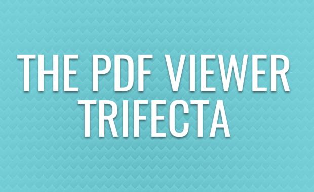 The PDF Viewer Trifecta