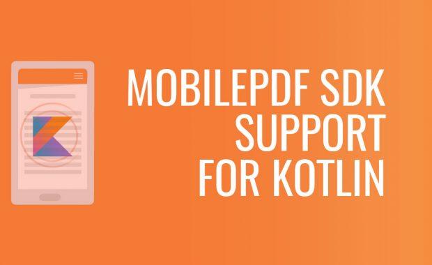 MobilePDF Software Development Kit (SDK) Kotlin Support