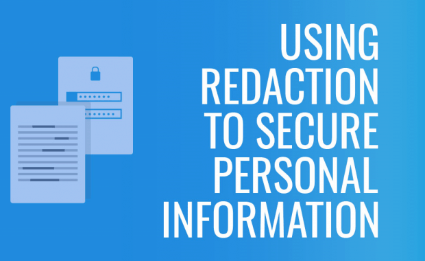 Using Redaction to Secure Personal Information