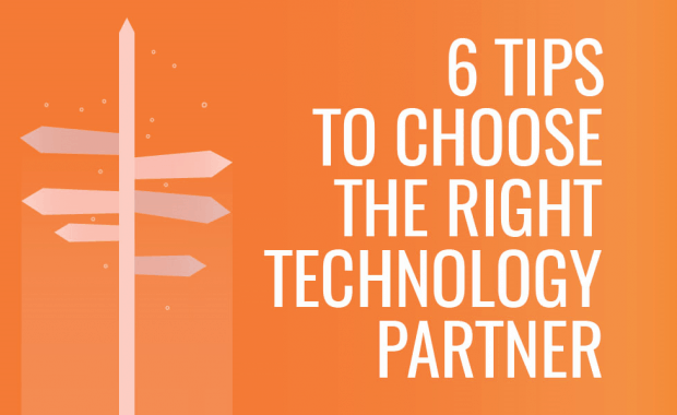 6 Tips to Choose the Right Technology Partner